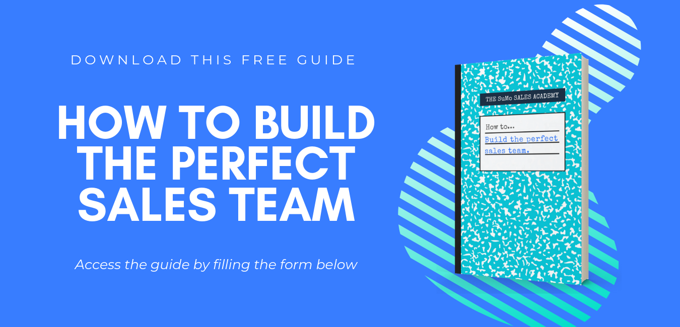 How to build the perfect sales team